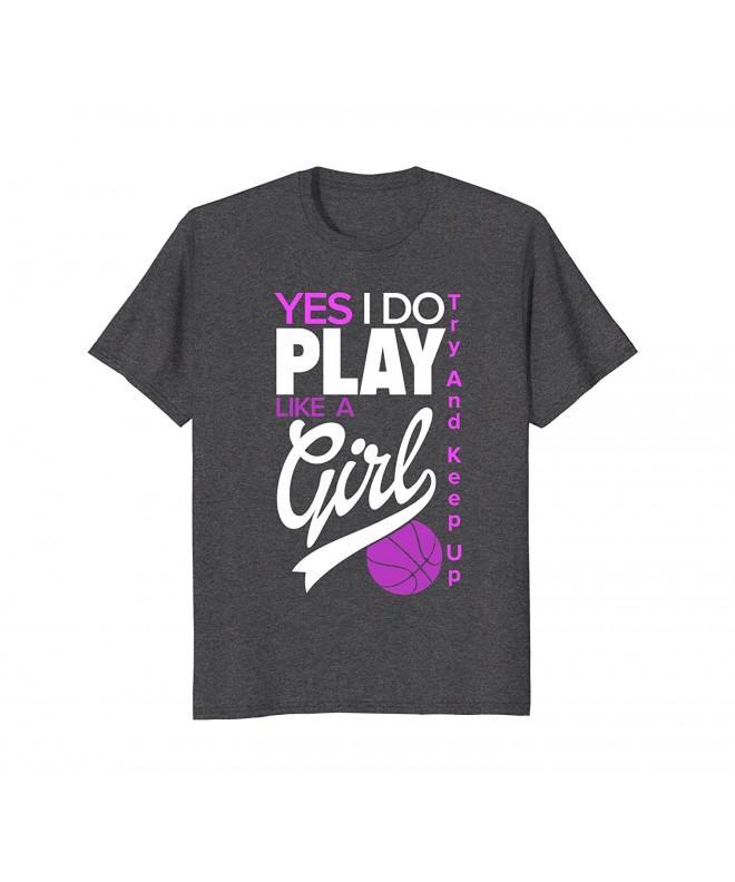 Play Like Girl Basketball Heather
