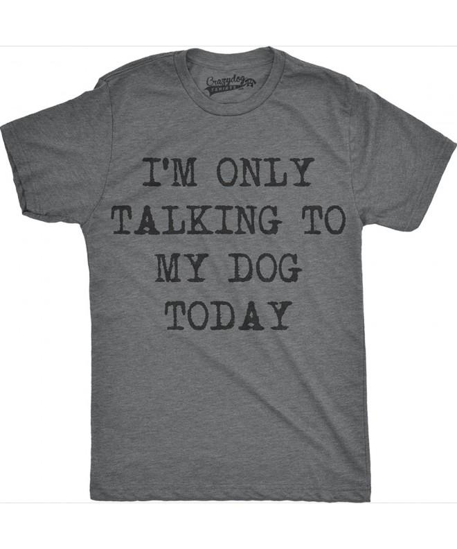 Crazy Dog T Shirts Talking Novelty